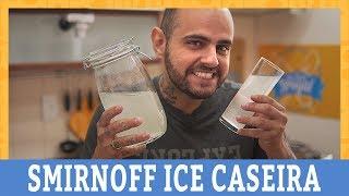 COMO FAZER SMIRNOFF ICE   MAIS DE 1 LITRO   Ana Maria Brogui
