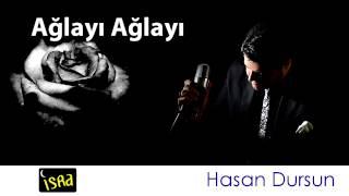 Hasan Dursun Ağlayı Ağlayı Müziksiz Sade İlahi