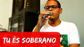 Tu És Soberano - Paulo César Baruk (Cover NatalJB)