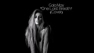 Gaia May - One Last Breath (Creed Cover)