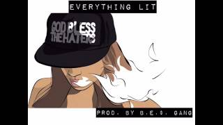 100E.N.Y. - Everything Lit (Prod. By B.E.$. Gang) [Official Audio]