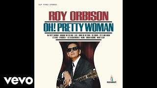 Roy Orbison - Oh, Pretty Woman (Audio)