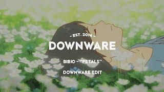 "bibio - ""petals"" (downware edit)"