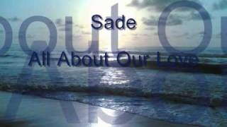 Sade-All About Our Love (With Lyrics)