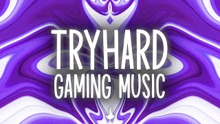 Best gaming music for TRYHARD No. 2