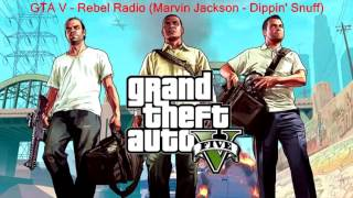 GTA V  Rebel Radio - Marvin Jackson: Dippin' Snuff