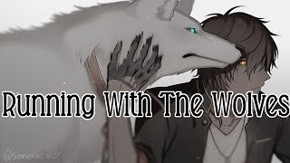 Nightcore - Running With The Wolves [male]