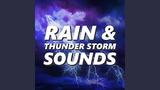 Rain, Thunder & Lightning Storm Sounds