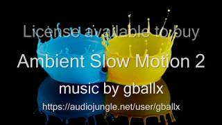 Ambient Music - Ambient Slow Motion 2 - Royalty Free Music - Audio Jungle