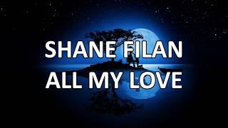 Shane Filan - All My Love (Lyrics) HD