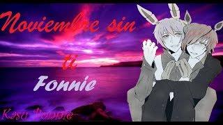 [FONNIE] Noviembre Sin Ti ♥