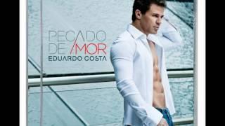 Tô Caindo Fora - Eduardo Costa - CD Pecado de Amor 2012