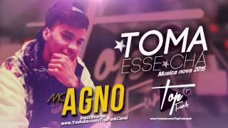 Mc Agno - Toma esse Chá ( Audio Oficial )