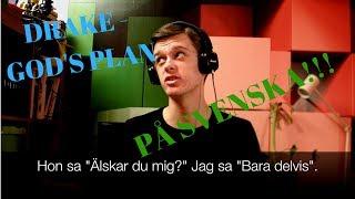 Drake - God's Plan PÅ SVENSKA!!!