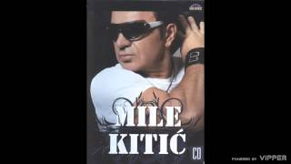 Mile Kitic - Kopka me kopka - (Audio 2008)