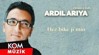 Ardil Ariya - Hez Bike Ji Min