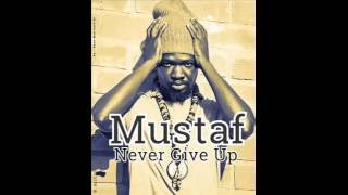 Mustaf - Never Give Up (New Reggae Senegal) (July 2016)