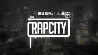 Russ - To Be Honest (Ft. Bugus) (Prod. Russ)