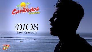 Caribeños de Guadalupe  - Dios (Video clip Oficial 2017)