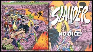 Slander - No Dice!