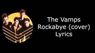 Rockabye - Clean Bandit (The Vamps cover) Lyrics