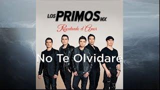 No Te Olvidaré - Los Primos Mx [Audio]