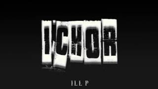 ICHOR - ill P