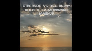 Otherside Vs Bill Durry - 4lieИ & FabriDamiano MASHUP