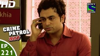 Crime Patrol - क्राइम पेट्रोल सतर्क - Fight for Justice - Episode 221 - 16th March, 2013 width=