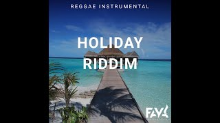 🔥 *SOLD* Holiday Riddim - Reggae/Zouk Instrumental Riddim Beat (Prod. by Faya Productions)