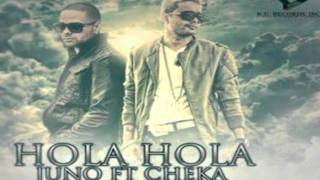 JUNO FT CHEKA - HOLA HOLA (PROD BY KEKO MUSIC Y SAGANEUTRON)