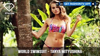 World Swimsuit - Tanya Mityushina | FashionTV | FTV