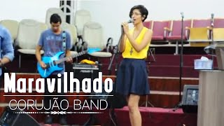 Corujao Band - Maravilhado + Gateway Worship  Stay Amazed (cover)