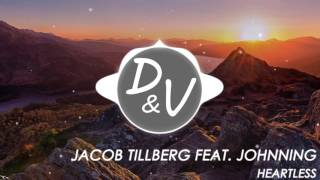 Jacob Tillberg feat. Johnning - Heartless [EDM 2016]