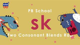 PB School : Two Consonant Blends rap SK