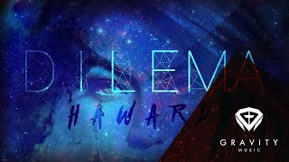 Haward - Dilema - Prod. July l Video Lyric