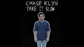 Chase Klyn - Take It Slow