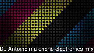 DJ Antoine ma Cherie electronics mix