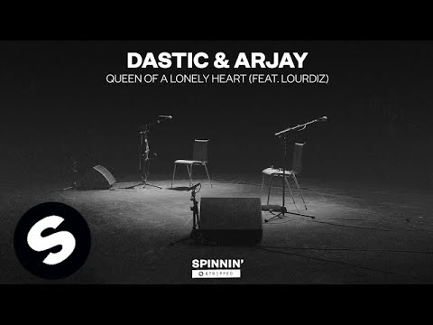 Dastic & Arjay - Queen Of A Lonely Heart (feat. Lourdiz) [Acoustic Version]