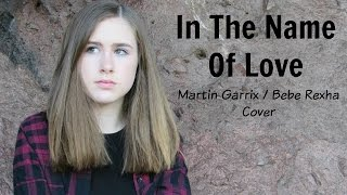 In The Name Of Love - Martin Garrix / Bebe Rexha - Cover by Samantha Potter