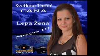Svetlana CANA Tomic - LEPA ZENA - 2013 (MpRR)