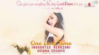 [Vietsub+Kara][FMV] Ariana Grande - One Last Time [Acoustic ver][NonKpopTeam@360kpop]