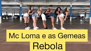 MC Loma e as Gêmeas Lacração - Rebola COREOGRAFIA