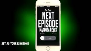 Dr. Dre Feat.Snoop Dogg Next Episode Marimba Remix Ringtone