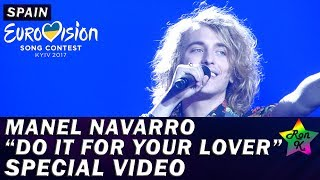 "Manel Navarro - ""Do It For Your Lover"" - Special Multicam video - Eurovision 2017 (Spain)"