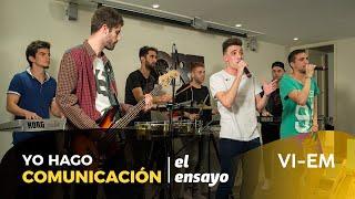 Yo Hago Comunicación - El Ensayo: Vi-Em (el clip)
