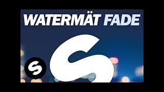 Watermät - Fade