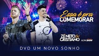 Zé Neto e Cristiano - ESSA É PRA COMEMORAR - DVD Um Novo Sonho