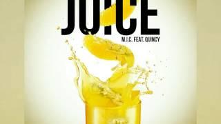 M.I.C. Ft. Quincy - Juice