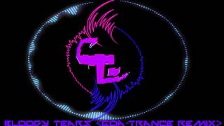 Bloody Tears (GOA Trance Remix)
